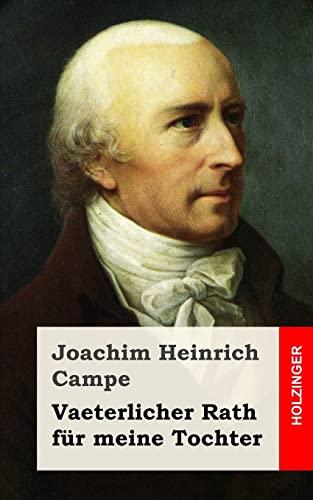 Vaeterlicher Rath für meine Tochter: Campe, Joachim Heinrich