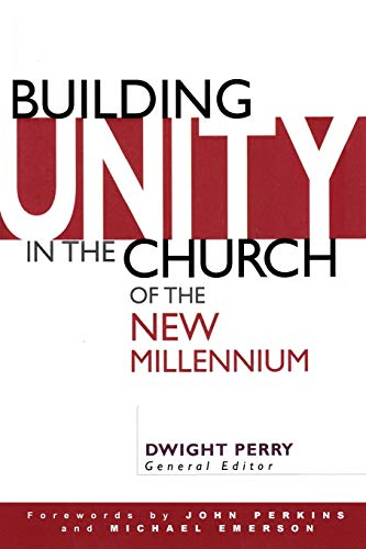 Building Unity in the Church of the: Perry, Dr Dwight;