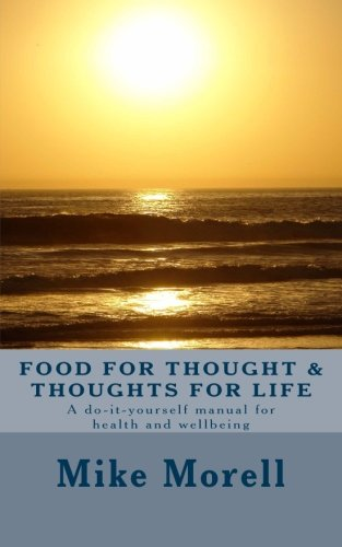 9781483963952: Food for Thought and Thoughts for Life: A do-it-yourself manual for health and well-being