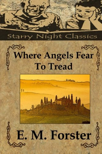 Where Angels Fear To Tread (1483964388) by E. M. Forster