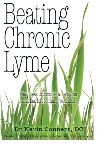 9781483964775: Beating Chronic Lyme: New ideas to conquer an enigma that has left so many wounded