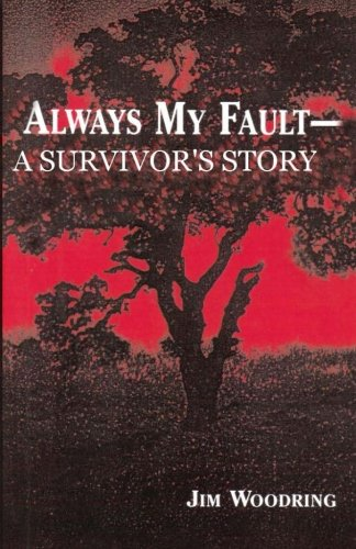 Always My Fault - A Survivor's Story: Woodring, Jim