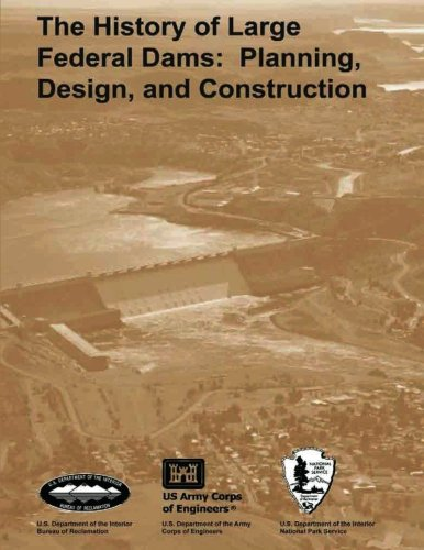 9781483966137: The History of Large Federal Dams: Planning, Design, and Construction in the Era of Big Dams