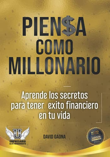 9781483966335: Piensa Como Millonario: Aprende los secretos para tener exito financiero en tu vida. (Spanish Edition)