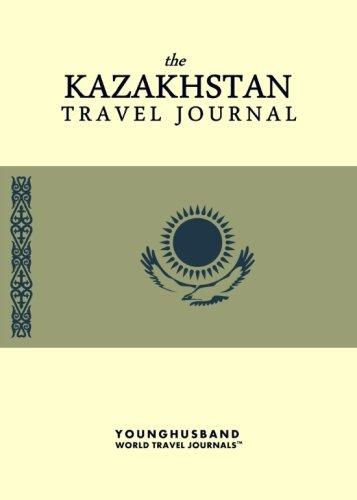 The Kazakhstan Travel Journal: Younghusband World Travel