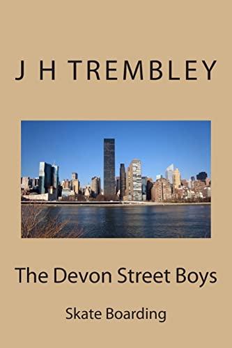 The Devon Street Boys: Skate Boarding: J H Trembley