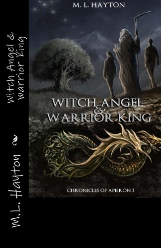 9781483970356: Witch Angel & Warrior King (Chronicles of Apeiron) (Volume 1)