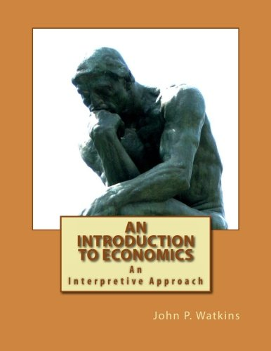 9781483972169: An Introduction to Economics: An Interpretive Approach