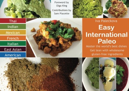 9781483972985: Easy International Paleo: Master the world's best dishes and get lean with wholesome gluten-free ingredients.