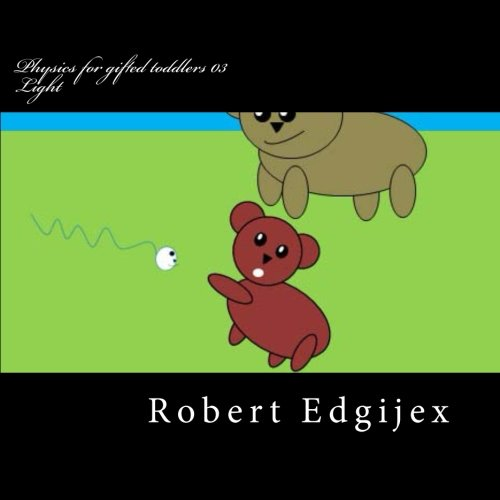 9781483974101: Physics for gifted toddlers 03: Light