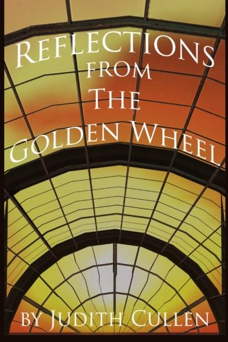 9781483974644: Reflections from The Golden Wheel: One Woman's View from the Median of Life