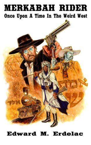 9781483975511: Merkabah Rider: Once Upon A Time In The Weird West (Volume 4)