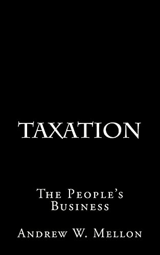 9781483975894: Taxation: The People's Business