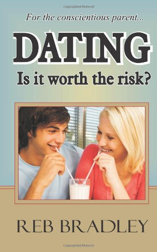 DATING: Is it worth the risk?: Bradley, Reb