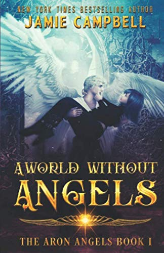 A World Without Angels: 1 (The Aron Angels): Campbell, Jamie