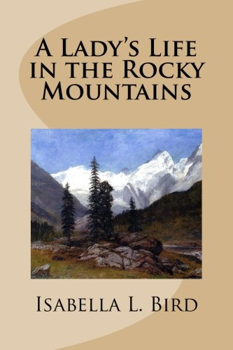9781483977157: A Lady's Life in the Rocky Mountains