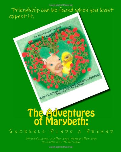 9781483979960: The Adventures of Marybeth: Snorkels Finds a Friend