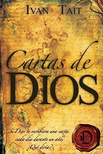 9781483981321: Cartas de DIOS: Si Dios te escribiera una carta cada dia durante un ano, Que diria? (Spanish Edition)