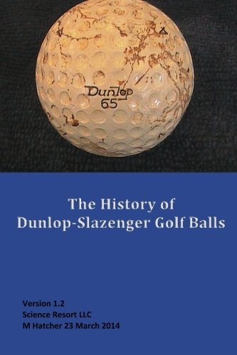 9781483982014: The History of Dunlop-Slazenger Golf Balls