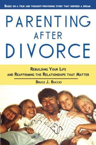9781483982328: Parenting After Divorce: Rebuilding Your Life and Reaffirming the Relationships That Matter