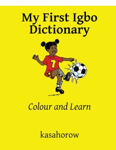 9781483982519: My First Igbo Dictionary: Colour and Learn