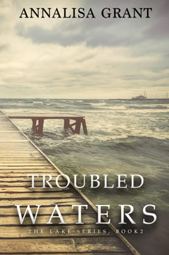 Troubled Waters: (The Lake Series, Book 2): Grant, AnnaLisa