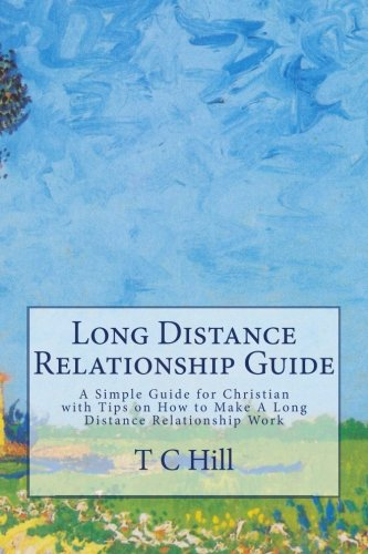 9781483985466: Long Distance Relationship Guide: A Simple Guide for Christian with Tips on How to Make A Long Distance Relationship Work