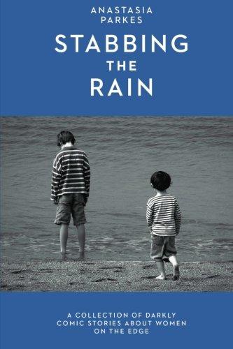 9781483985817: Stabbing the Rain