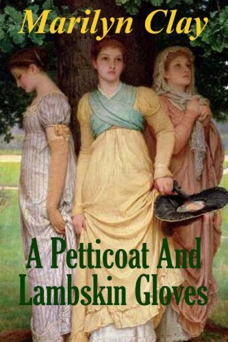A Petticoat And Lambskin Gloves: A Jamestown: Clay, Marilyn