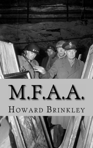 M.F.A.A.: The History of the Monuments, Fine Arts and Archives Program (Also Known as Monuments Men) (9781483989396) by Howard Brinkley; HistoryCaps