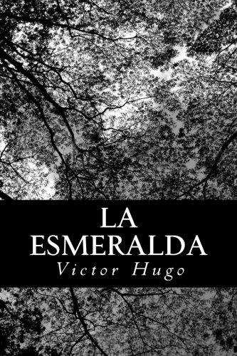 9781483991078: La Esmeralda (French Edition)