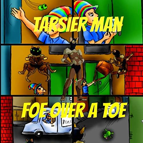 9781483991696: Tarsier Man: Foe Over A Toe