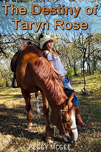 9781483991870: The Destiny of Taryn Rose (Taryn Teen Trilogy)