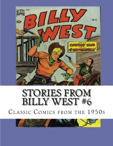 9781483992006: Stories From Billy West #6: Classic Comics from the 1950s
