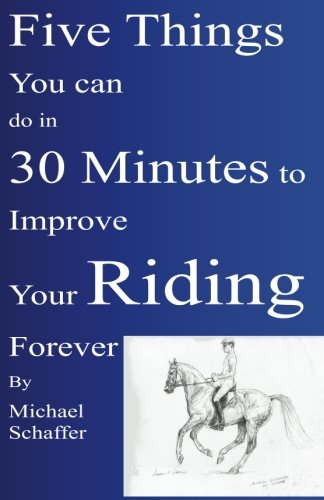 9781483992426: Five Things You Can Do in 30 Minutes to Improve Your Riding Forever