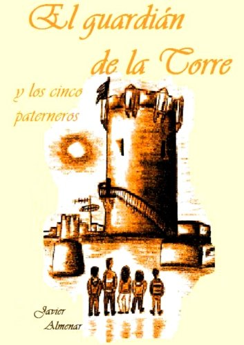 9781483993553: El guardián de la torre y los cinco paterneros (Spanish Edition)