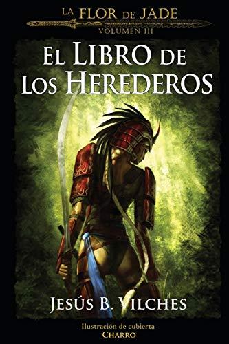 9781483994215: La Flor de Jade III (El Libro de Los Herederos)