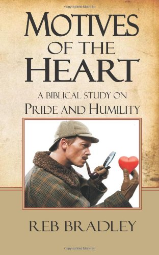 9781483994468: Motives of the Heart: A biblical study on Pride and Humility