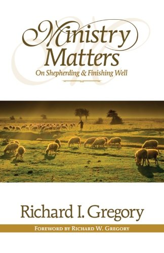 9781483998398: Ministry Matters on Shepherding and Finishing Well