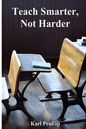 9781483998541: Teach Smarter, Not Harder