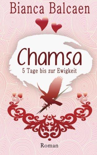 9781484002179: CHAMSA - 5 Tage bis zur Ewigkeit: Black and White Edition (German Edition)