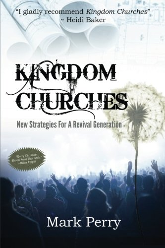 9781484002865: Kingdom Churches: New Strategies For A Revival Generation