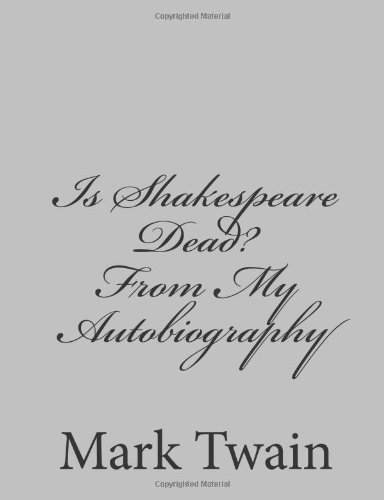 9781484003237: Is Shakespeare Dead? From My Autobiography