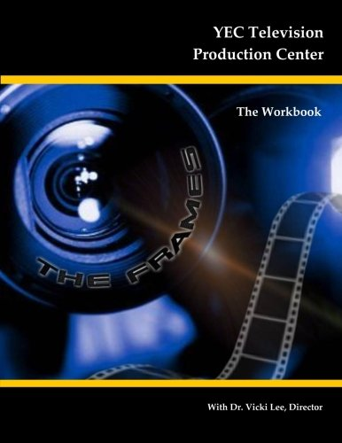 9781484003978: YEC Television Production Center: The Workbook