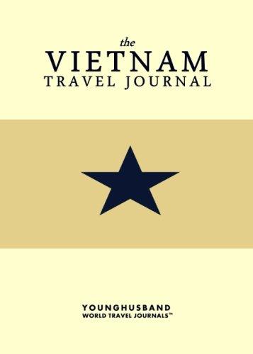 The Vietnam Travel Journal: Younghusband World Travel