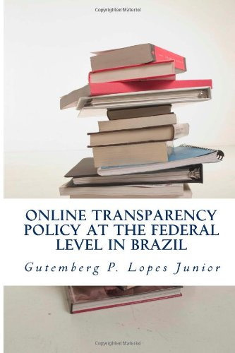 9781484007693: Online Transparency Policy at the Federal Level in Brazil: The Executive, Legislative and Judiciary