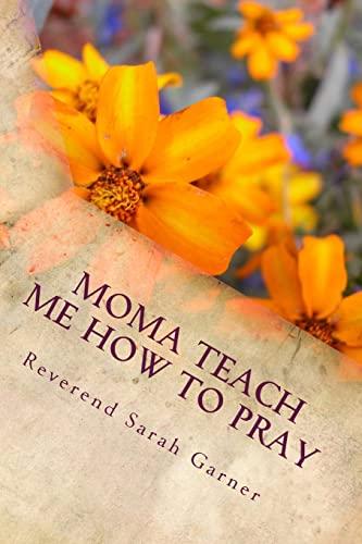 9781484009475: Moma Teach me how to Pray: Christian Children Book