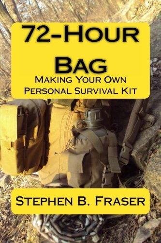 9781484010082: 72-Hour Bag: Making Your Own Personal Survival Kit