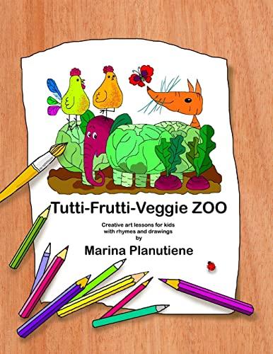 9781484010211: Tutti-Frutti-Veggie Zoo: Creative art lessons for kids in verses