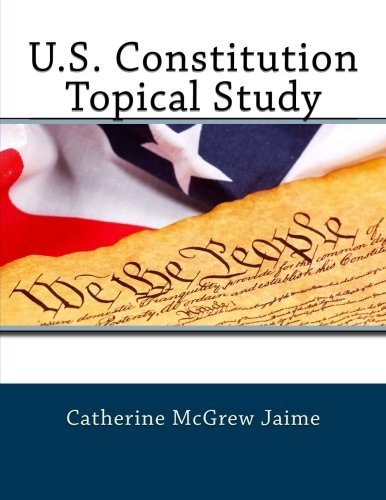 9781484010709: U.S. Constitution Topical Study